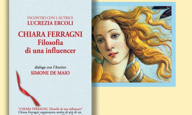 "Libri, ""Chiara Ferragni. Filosofia di una influencer"" di Lucrezia Ercoli"