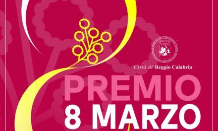 Premio  8 marzo Città di Reggio Calabria: una cerimonia pubblica per valorizzare  l'impegno, la consapevolezza e le testimonianze della Reggio al  femminile